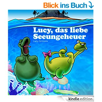 Lucy, das liebe Seeungeheuer [Kindle Edition] Lady Grimoire (Autor)