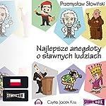 Najlepsze anegdoty o slawnych ludziach   Przemyslaw Slowinski