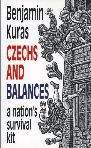 Czechs and Balances : A Nation's Survival Kit, by Benjamin Kuras