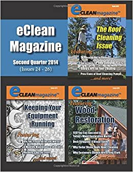 EClean Magazine 2nd Quarter 2014: Issues 24-26 (2014 EClean Magazine) (Volume 2)