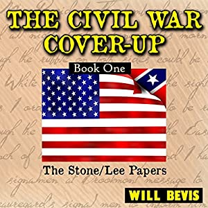 The Civil War Cover-Up: Book One, The Stone-Lee Papers Audiobook