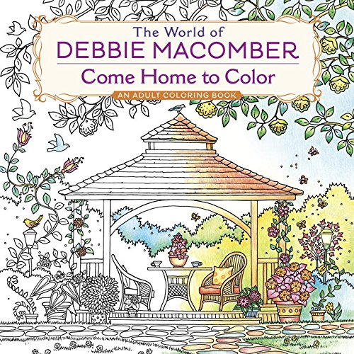The World of Debbie Macomber: Come Home to Color: An Adult Coloring Book PDF