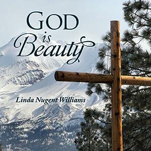 God Is Beauty | [Linda Nugent Williams]