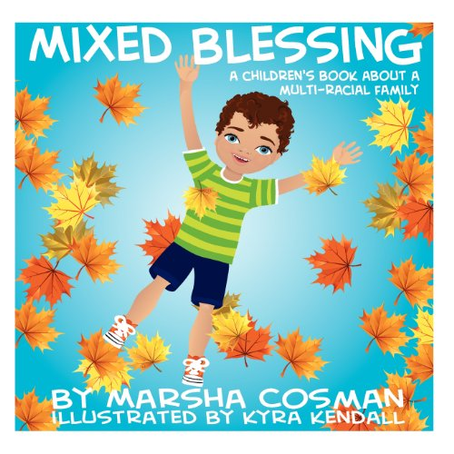 Mixed Blessing: A Children's Book About Mixed Race