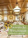 50 historische Wirtshäuser in Bayerisch-Schwaben