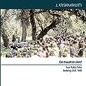 Can Thought Be Silent?: Four Public Talks Hörbuch von Jiddu Krishnamurti Gesprochen von: Jiddu Krishnamurti
