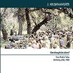 Can Thought Be Silent?: Four Public Talks | Jiddu Krishnamurti