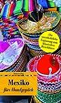 Mexiko f�rs Handgep�ck: Geschichten u...