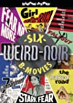 Weird-Noir: Six B-Movies (Girl on the...
