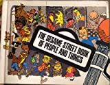 The Sesame Street Book of People and Things (0316781606) by Children's Television Workshop