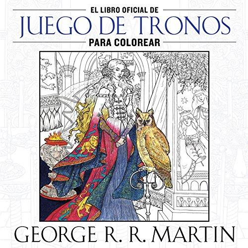 El Libro Oficial De Juego De Tronos Para Colorear (SIN CODIFICAR)
