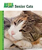 Senior Cats (Animal Planet Pet Care Library)