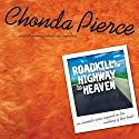 Roadkill on the Highway to Heaven Audiobook by Chonda Pierce Narrated by Ruth Bloomquist