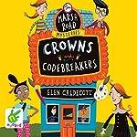 Marsh Road Mysteries: Crowns and Codebreakers | Elen Caldecott
