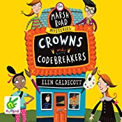 Marsh Road Mysteries: Crowns and Codebreakers | Elen Caldecott