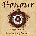 Honour Audiobook by Matthew Lewis Narrated by Rory Barnett