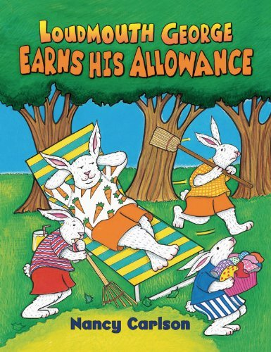 loudmouth-george-earns-his-allowance-nancy-carlson-picture-books-by-nancy-l-carlson-2013-01-01