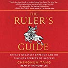 The Ruler's Guide: China's Greatest Emperor and His Timeless Secrets of Success Hörbuch von Chinghua Tang Gesprochen von: Raymond Lee
