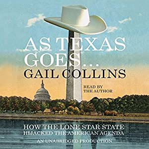 As Texas Goes... How the Lone Star State Hijacked the American Agenda Audiobook