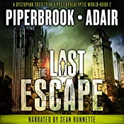 The Last Escape: A Dystopian Society in a Post Apocalyptic World: The Last Survivors, Book 2 | Bobby Adair, T.W. Piperbrook