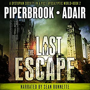 The Last Escape: A Dystopian Society in a Post Apocalyptic World Audiobook