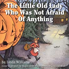 The Little Old Lady Who Was Not Afraid of Anything (       UNABRIDGED) by Linda Williams Narrated by Cecelia DeWolf