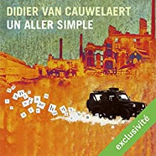 Un aller simple | Livre audio Auteur(s) : Didier van Cauwelaert Narrateur(s) : Didier van Cauwelaert