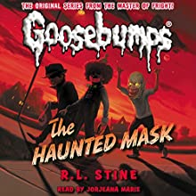 Classic Goosebumps: The Haunted Mask (       UNABRIDGED) by R.L Stine Narrated by Jorjeana Marie