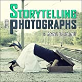 img - for Storytelling with Photographs: How to Create a Photo Essay book / textbook / text book