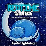 Children Books: Bedtime Stories for Kids - Beginner Readers Fiction Books Bedtime Stories Collection: Quick Bedtime Stories With Fun Activities for Kids ~ Arnie Lightning