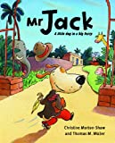 img - for Mr. Jack: A Little Dog in a Big Hurry book / textbook / text book