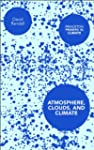 Atmosphere, Clouds, and Climate (Prin...