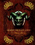 "Against the Slave Lords: ""A"" Series Classic Adventure Compilation: (A0 - A4) (D&D Adventure)"