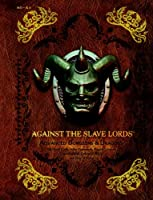"""Against the Slave Lords: """"A"""" Series Classic Adventure Compilation: (A0 - A4)"""