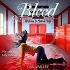 Bleed Hörbuch von Dax Varley Gesprochen von: Katy Johnson