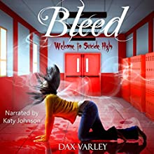 Bleed Audiobook by Dax Varley Narrated by Katy Johnson