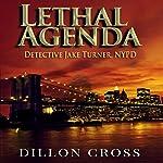 Lethal Agenda: Detective Jake Turner, NYPD | Dillon Cross