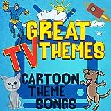Great TV Themes (Cartoon Theme Songs)