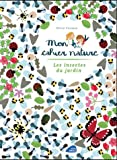 Mon cahier nature - les insectes du jardin