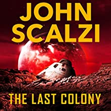 The Last Colony: Old Man's War, Book 3 Audiobook by John Scalzi Narrated by William Dufris