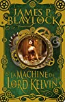 La Machine de Lord Kelvin par Blaylock