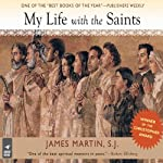 My Life With the Saints | James Martin
