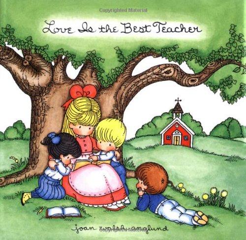 Love Is the Best Teacher