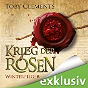 Winterpilger (Krieg der Rosen 1) | Toby Clements