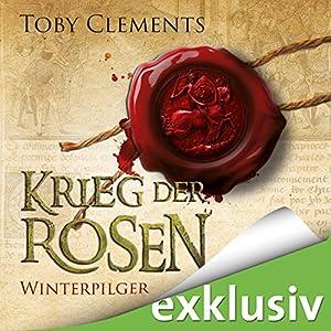 Winterpilger (Krieg der Rosen 1) Hörbuch