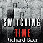 Switching Time: A Doctor's Harrowing Story of Treating a Woman with 17 Personalities | Richard Baer