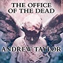 Office of the Dead Audiobook by Andrew Taylor Narrated by June Barrie