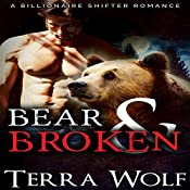 Bear & Broken: A BBW Billionaire Shifter Romance: Bears & Beauties | Terra Wolf, Mercy May
