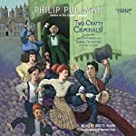 Two Crafty Criminals!: and how they were Captured by the Daring Detectives of the New Cut Gang | Philip Pullman