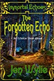 The Forgotten Echo (Immortal Echoes)